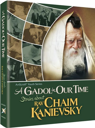A Gadol in Our Time: Stories about Rav Chaim Kanievsky