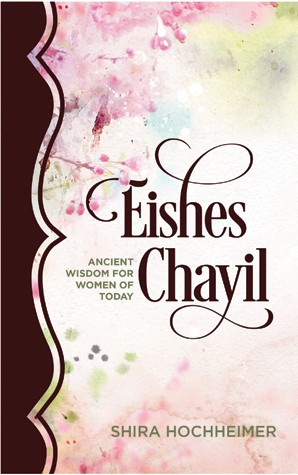 Eishes Chayil - Ancient Wisdom for Women of Today