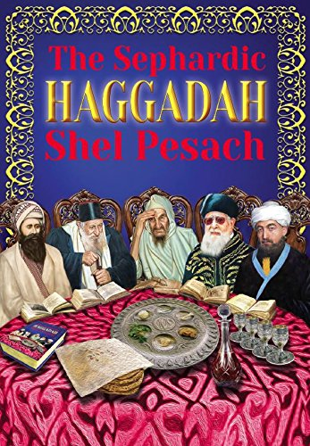 The Sephardic HAGGADAH Shel Pesach