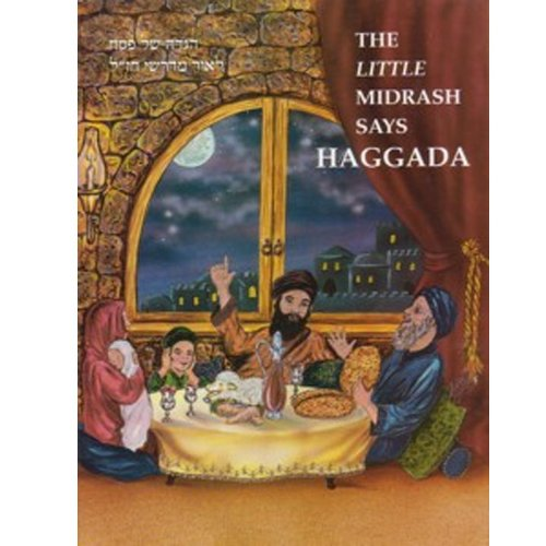 The Little Midrash Says: Haggada