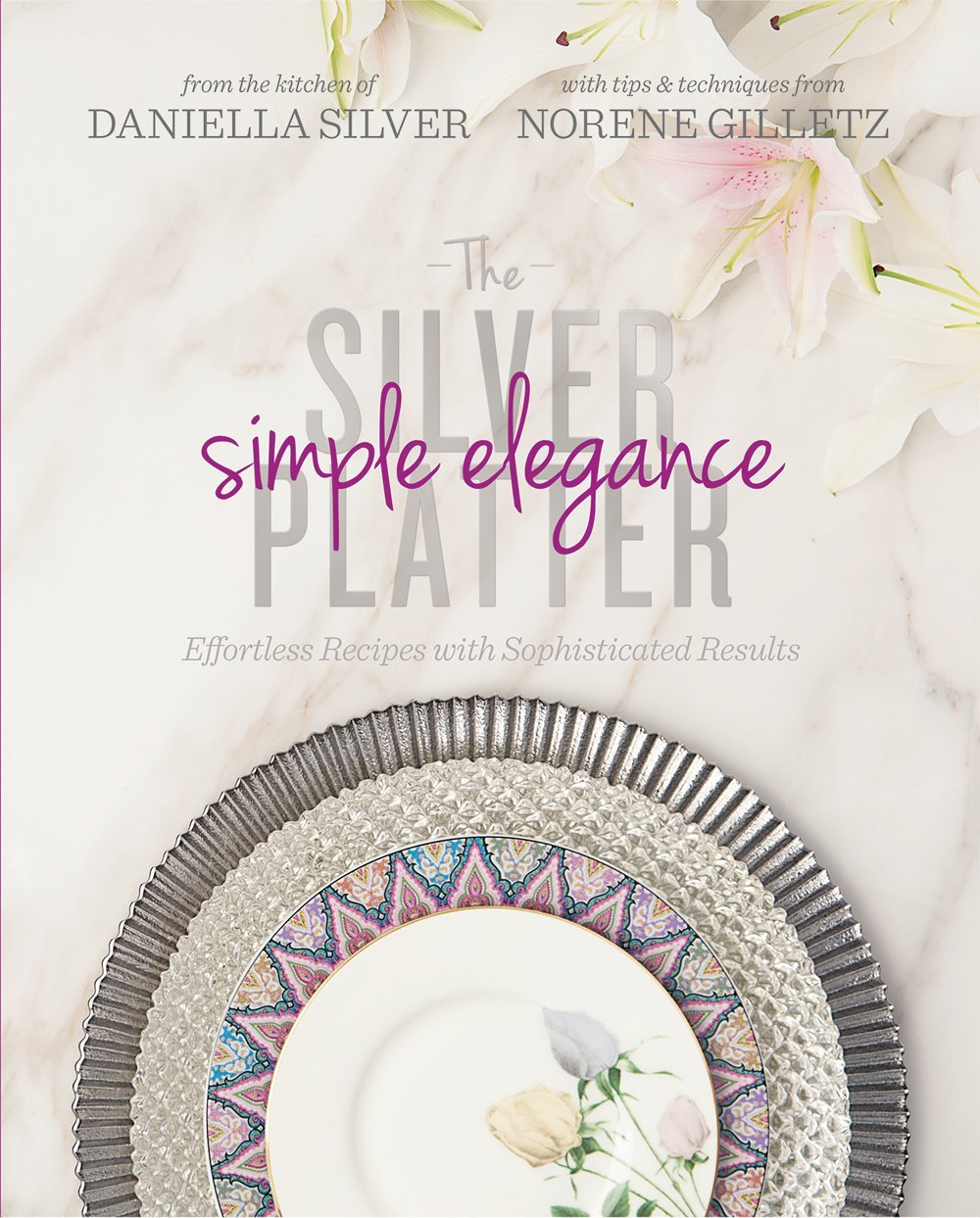 Silver Platter (#2) - Simple Elegance: Effortless Recipes with Sophisticated Results
