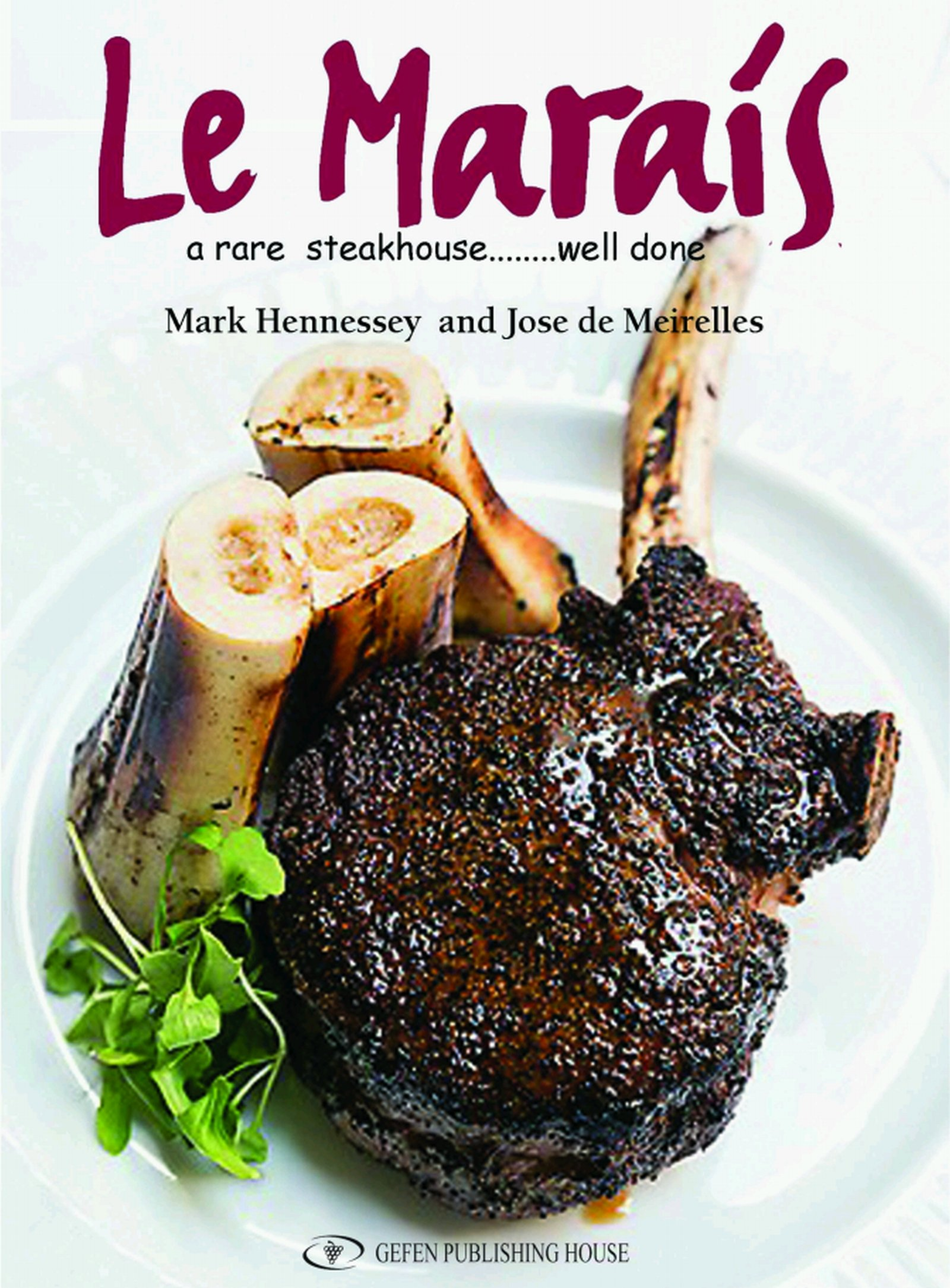 Le Marais: A Rare Steakhouse - Well Done