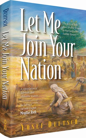 Let Me Join Your Nation: The Story of Ruth, from Moabite Princess to Matriarch of the Davidic Dynasty