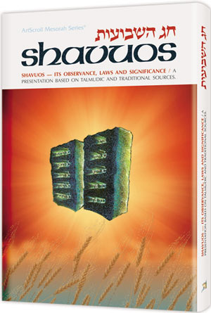 Shavuos: Its Observance, Laws, And Significance
