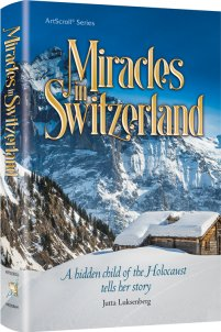 Miracles in Switzerland - A Hidden Child of the Holocaust Tells Her Story