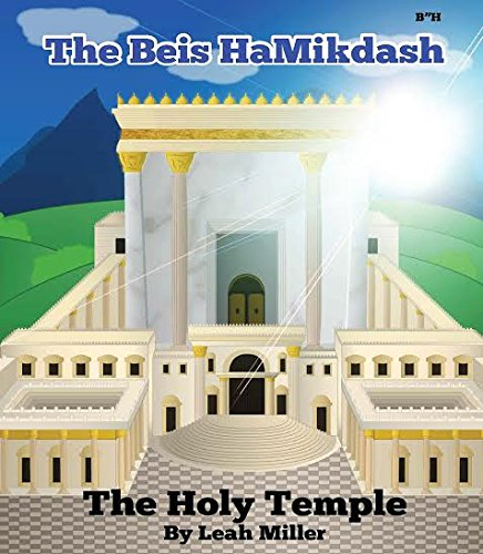 "The Beis Hamikdash "" The Holy Temple"""