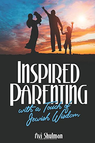Inspired Parenting with a Touch of Jewish Wisdom