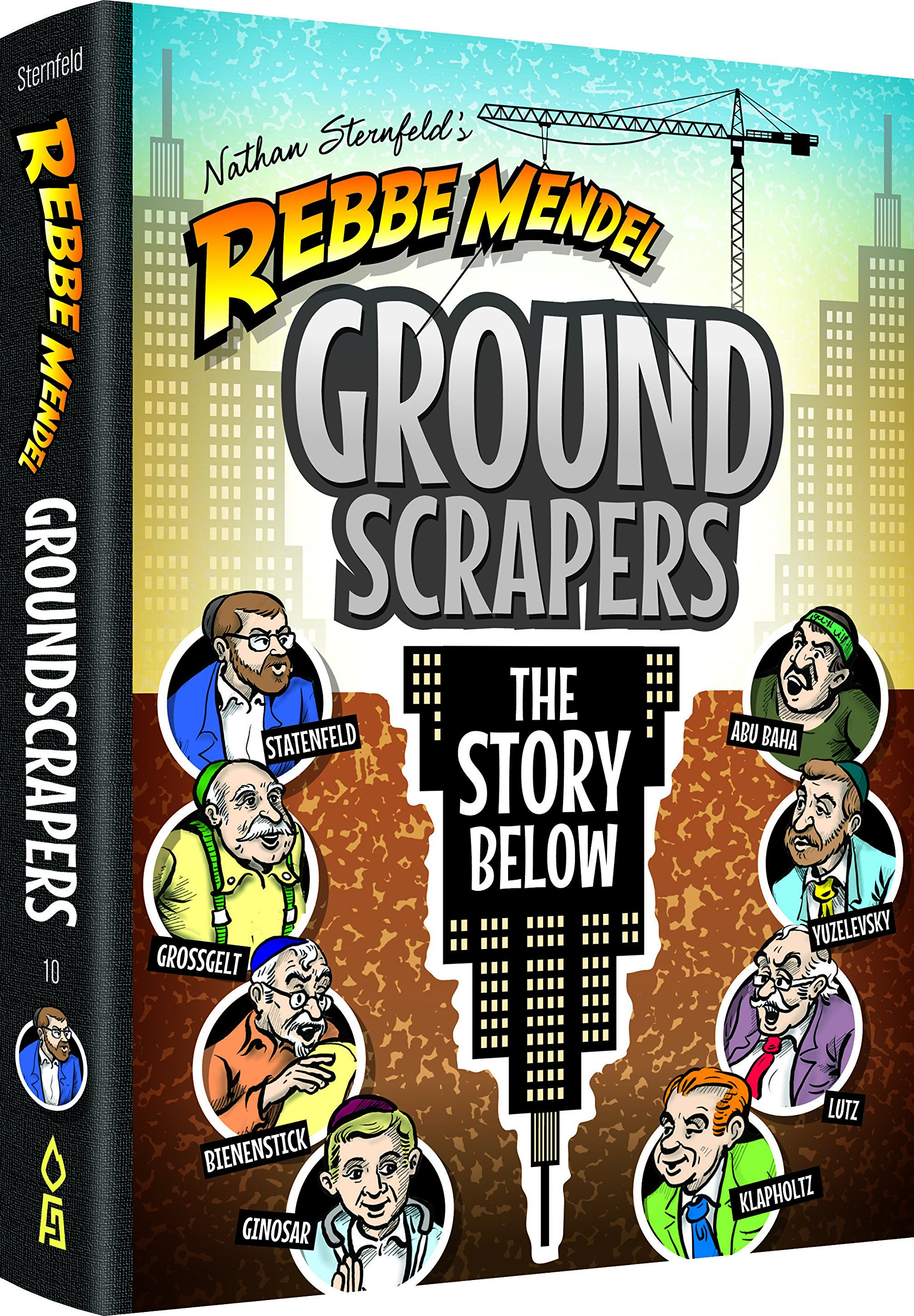 Rebbe Mendel 10: GroundScrapers: The Story Below